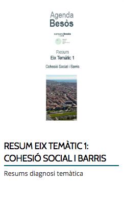 RESUM EIX TEMÀTIC 1: COHESIÓ SOCIAL I BARRIS