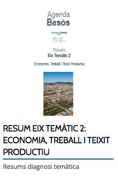 RESUM EIX TEMÀTIC 2: ECONOMIA, TREBALL I TEIXIT PRODUCTIU